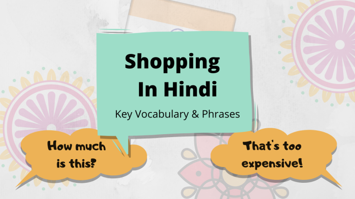 Shopping Vocabulary in Hindi – How To Say 'How Much Does This Cost?' & Other Useful Phrases
