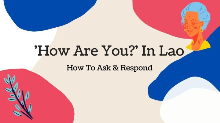 How To Say 'How Are You?' in Lao & Common Responses – Lao Language Lesson